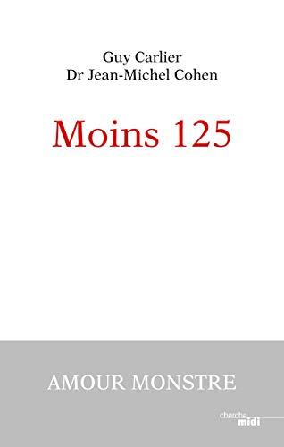 Moins 125 par  Guy CARLIER, Jean-Michel COHEN