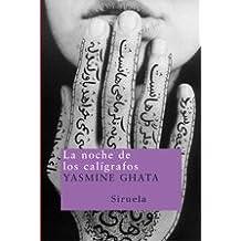 La noche de los calígrafos (Nuevos Tiempos) de Yasmine Ghata (27 nov 2008) Tapa blanda