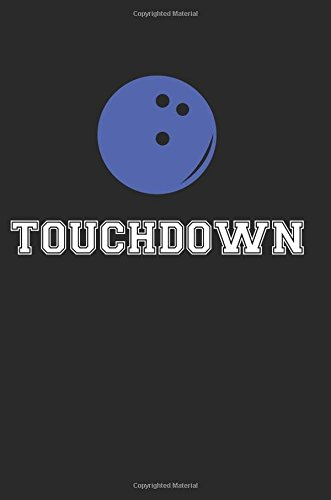 Touchdown: Bowling Notebook / Journal / Diary / 110 Lined Pages por Laura Marie Harms