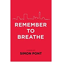 [(Remember to Breathe)] [ By (author) Simon Pont ] [October, 2012]