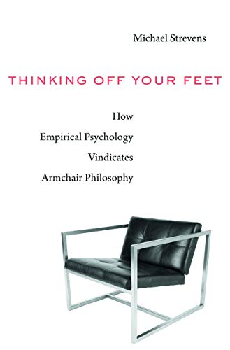 Thinking Off Your Feet: How Empirical Psychology Vindicates Armchair Philosophy (English Edition)