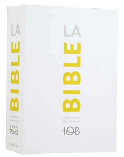 La Bible TOB : Traduction oecuménique avec introductions, notes essentielles, glossaire, cartes. (Francais Bible Courant En La)