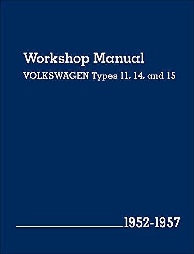 Volkswagen Workshop Manual Types 11, 14 and 15 1952-1957 (Beetle and Karmann Ghia) por Volkswagen Of America