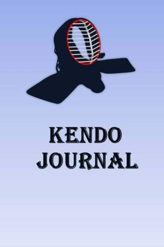 Kendo Journal: Keep track of your Kendo self defense techniques in this Kendo Journal por Lawrence Westfall