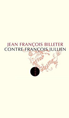 Télécharger en ligne Contre François Jullien pdf ebook