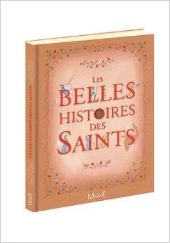 Les belles histoires des Saints de Anne Lanoë,Claire de Gastold (Illustrations) ( 18 mars 2010 )