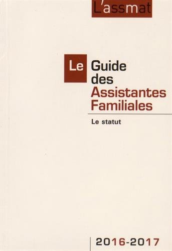 Le Guide des Assistantes Familiales 2016-2017 : Le statut