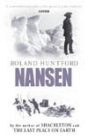 Nansen: The Explorer as Hero by Huntford, Roland (2001) Paperback