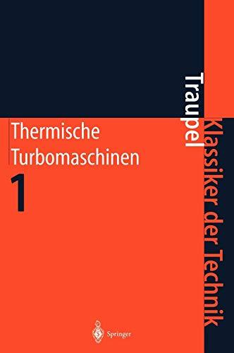 Thermische Turbomaschinen: Thermodynamisch-strömungstechnische Berechnung (Klassiker der Technik)