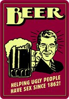 Tin Sign 20 x 30 cm Beer Helping Ugly People Have sex Since 1862! 300/212