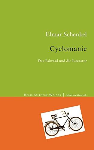 Cyclomanie: Das Fahrrad in der Literatur (Kritische Wälder)