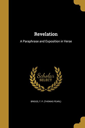 Revelation: A Paraphrase and Exposition in Verse