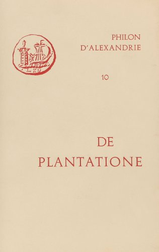 Oeuvres de Philon d'Alexandrie. De plantatione, volume 10 par Philon d'Alexandrie
