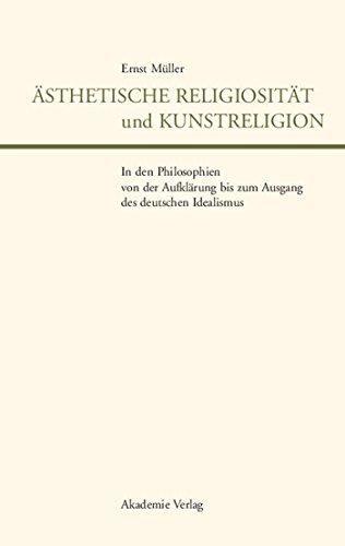 Ästhetische Religiosität und Kunstreligion in den Philosophien von der Aufklärung bis zum Ausgang des deutschen Idealismus (LiteraturForschung)