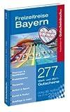 Gutscheinbuch Freizeitreise Bayern 2016-2018 4. Auflage - gültig ab sofort bis 31.10.2018