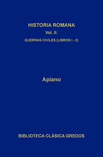Historia romana II. Guerras civiles (Libros I-II) (Biblioteca Clásica Gredos nº 83) por Apiano