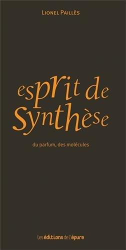 Esprit de synthèse : Du parfum, des molécules