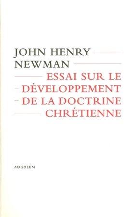 ESSAI SUR LE DEVELOPPEMENT DE LA DOCTRINE CHRETIENNE par JOHN HENRY NEWMAN
