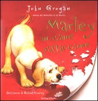 John Grogan-Marley un cane pasticcione. Ediz. illustrata PDF Download