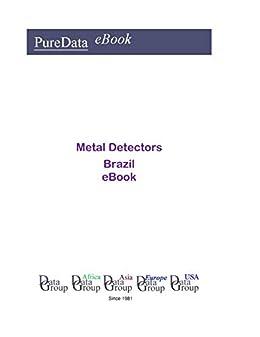 Metal Detectors in Brazil: Market Sales (English Edition) de [DataGroup Americas,
