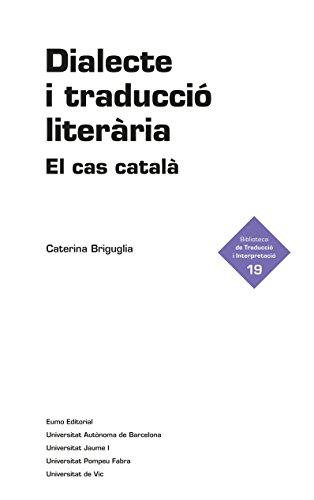Dialecte i traducció literària: El cas català (Catalan Edition)