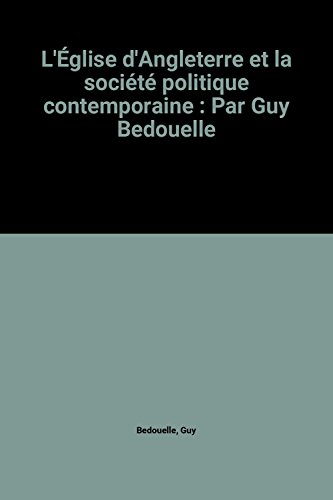 L'Église d'Angleterre et la société politique contemporaine : Par Guy Bedouelle par Guy Bedouelle