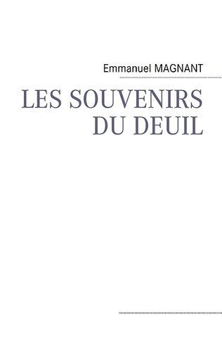 Les souvenirs du deuil par Emmanuel Magnant