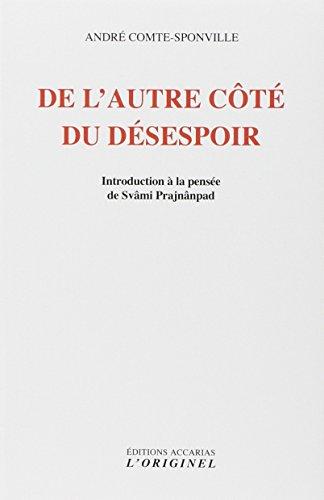 De l'autre côté du désespoir : Introduction a la pensée de svami Prajnanpad par André Comte-Sponville
