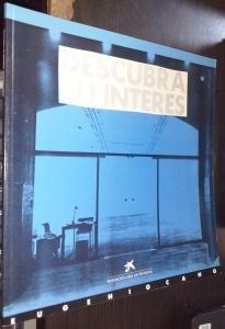 Descubra su interés. Intervenció a la Fundació Eugenio Cano. Sala d\'Exposicions de la Fundació Caixa de Pensions. Del 10 de Novembre de 1989 al 7 de Gener de 1990