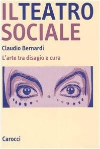 Il teatro sociale. L'arte tra disagio e cura