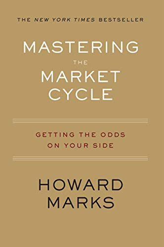 Mastering the Market Cycle: Getting the Odds on Your Side (English Edition) de