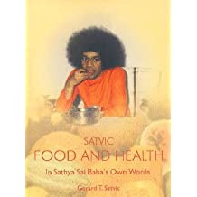Satvic Food and Health: In Sri Sathya Sai Baba's Own Words