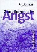 Grundformen der Angst. Eine tiefenpsychologische Studie von Fritz Riemann Ausgabe 2. A. der gebundenen (2007)