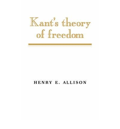 [(Kant's Theory of Freedom)] [Author: Henry E. Allison] published on (June, 2003)
