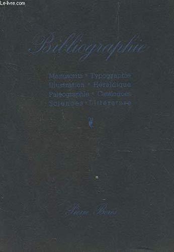 CATALOGUE 45 : BIBLIOGRAPHIE / MANUSCRITS - TYPOGRAPHIE - ILLUSTRATION - HERALDIQUE - PAELOGRAPHIE - CATALOGUES - SCIENCES - LITTERATURE. par BERES PIERRE