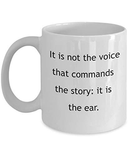 It is not the voice that commands the story: it is the ear 11 oz Coffee Mug - An Audiologist Ceramic Cup Gift for Audiologists -