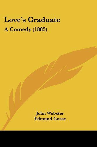 Love's Graduate: A Comedy (1885)