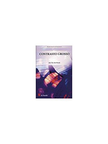 Jan Van Der Roost: Contrasto Grosso. Partitions pour Flûte à Bec(Quatuor), Quatuor À Cordes