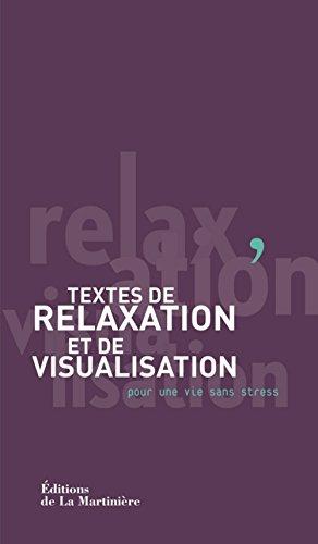 Textes de relaxation et de visualisation. pour une vie sans stress par Patricia Loiseau