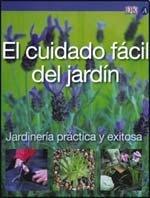El cuidado facil del jardin/RHS Simple Steps: Easy-Care Garden (Jardineria practica y exitosa/Successful and Practical Gardening) por Jenny Hendy