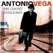 Antonio Vega. Mis cuatro estaciones (General) por Juan Bosco