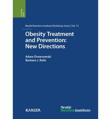 [(Obesity Treatment and Prevention: New Directions: 73rd Nestle Nutrition Institute Workshop, Carlsbad, Calif., September 2011)] [Author: Adam Drewnowski] published on (November, 2012)