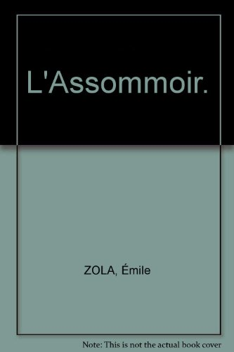 L'assommoir. (Les Rougon-Macquart). ...