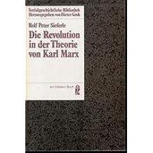Die Revolution in der Theorie von Karl Marx.