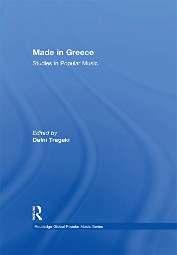 Made in Greece: Studies in Popular Music (Routledge Global Popular Music Series)