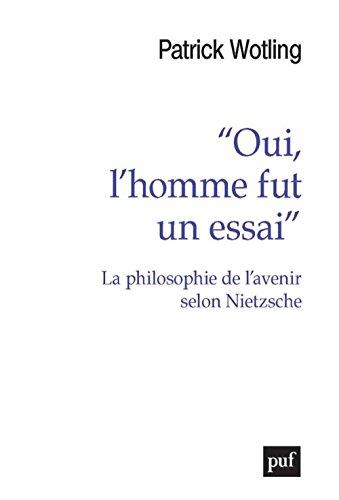 « Oui, l'homme fut un essai » - La philosophie de l'avenir selon Nietzsche