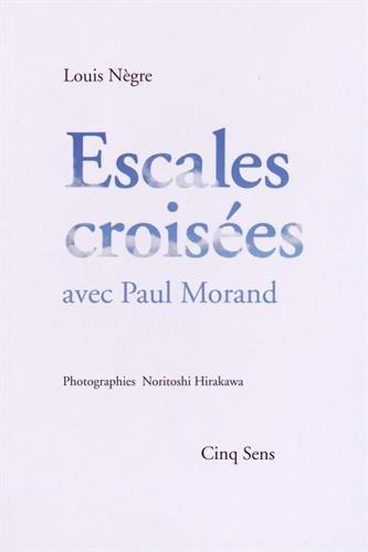 Escales croisées avec Paul Morand