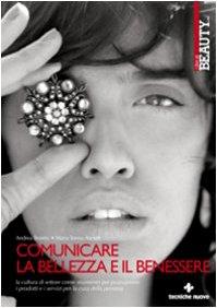 Comunicare la bellezza e il benessere. La cultura di settore come strumento per promuovere i servizi per la cura della persona