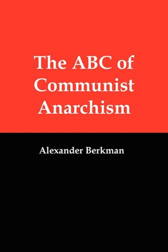 The ABC of Communist Anarchism