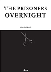 The Prisoners and Overnight